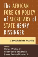 The African foreign policy of Secretary of State Henry Kissinger : a documentary analysis /