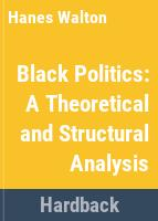 Black politics ; a theoretical and structural analysis.