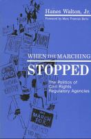 When the marching stopped : the politics of civil rights regulatory agencies /