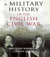 A military history of the English Civil War, 1642-1646 : strategy and tactics /