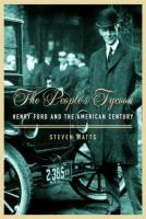 The people's tycoon : Henry Ford and the American century /