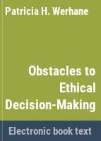 Obstacles to ethical decision-making : mental models, Milgram and the problem of obedience /