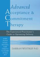 Advanced acceptance and commitment therapy : the experienced practitioner's guide to optimizing delivery /