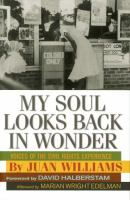 My soul looks back in wonder : voices of the civil rights experience /