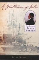 A gentleman of color : the life of James Forten /