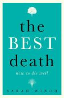 The best death : how to die well /