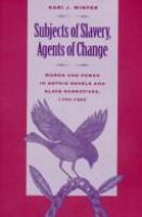 Subjects of slavery, agents of change : women and power in Gothic novels and slave narratives, 1790-1865 /