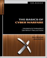 The basics of cyber warfare : understanding the fundamentals of cyber warfare in theory and practice /