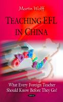 Teaching EFL in China : what every foreign teacher should know before they go /