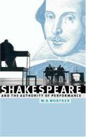 Shakespeare and the authority of performance /