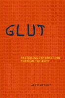 Glut : mastering information through the ages /