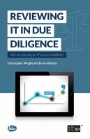 Reviewing IT in due diligence : are you buying an IT asset or liability? /