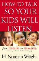 How to talk so your kids will listen /