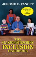 The classroom teacher's inclusion handbook : practical methods for integrating students with special needs /