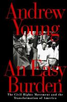 An easy burden : the civil rights movement and the transformation of America /